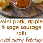Mini pork, apple & sage sausage rolls with curry ketchup - Crispy sausage filled puff pastry bites, dipped into a tasty curry ketchup, it's hard to stop at just 1 or 2.