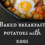 Baked breakfast potatoes with eggs - An easy one pan breakfast or brunch