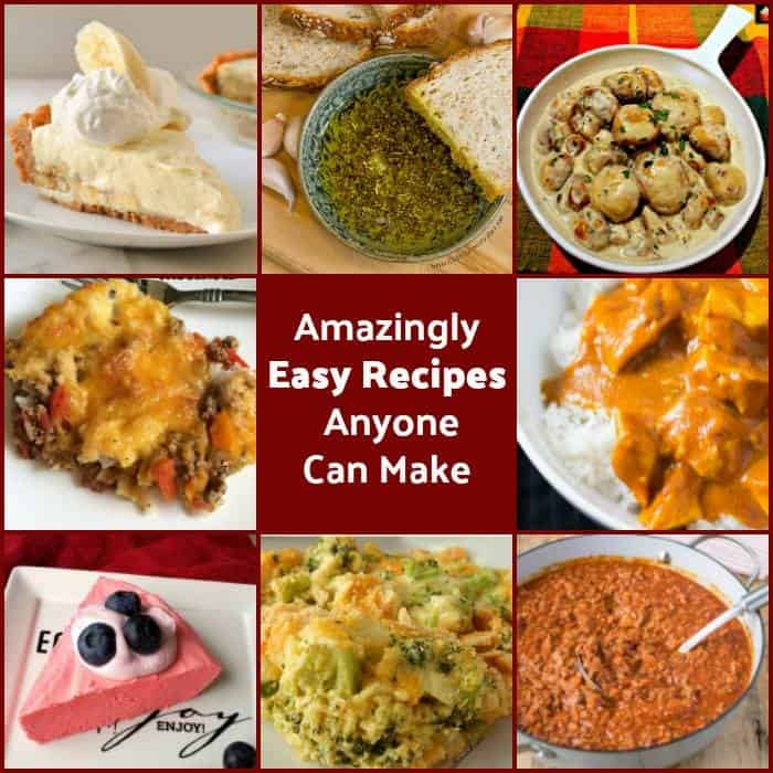 Amazingly Easy Recipes Anyone Can Make Oh my goodness! Amazingly Easy Recipes Anyone Can Make.... Oh yes! We've got some great recipes for you to try and I'm SURE they will become keeper recipes. They're so popular and all tried and tested so we know they're winner recipes!