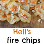 Hell's fire chips,
