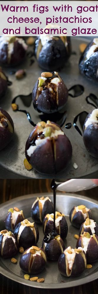 Warm figs with goat cheese, pistachios and balsamic glaze. A simple, but elegant appetizer of fresh figs that are cut open with goat cheese and pistachios placed inside. They are then baked until warm and come served drizzled with balsamic glaze.